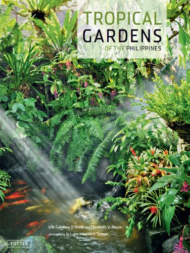 Tropical Gardens of the Philippines: 42 Dream Gardens by Leading Landscape Designers in the Philippines (English Edition)