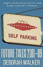 Future Tales Big Box Set 2101-09: Forty Evocative Sci-fi and Dark Fantasy Stories (Future Tales 2100 Book 3)