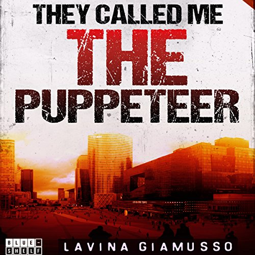 They Called Me the Puppeteer audiobook cover art