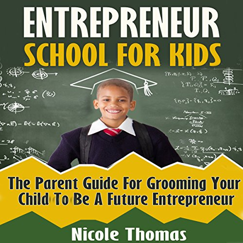 Entrepreneur School for Kids audiobook cover art