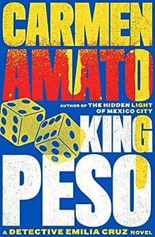 King Peso (Detective Emiia Cruz Book 4) by [Carmen Amato]