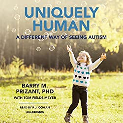 How to spread the word of love - Uniquely human by Barry Prizant, PhD