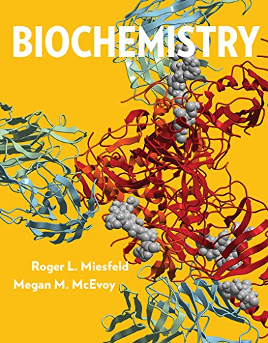 Compare Textbook Prices for Biochemistry First Edition ISBN 9780393615081 by Miesfeld, Roger L.,McEvoy, Megan M.