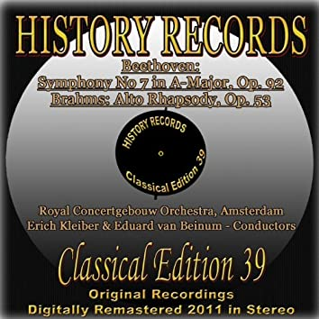 Beethoven: Symphony No 7 in A-Major, Op. 92 & Brahms: Alto Rhapsody, Op. 53 (History Records - Classical Edition 39 - Original Recordings Digitally Remastered 2011 In Stereo)