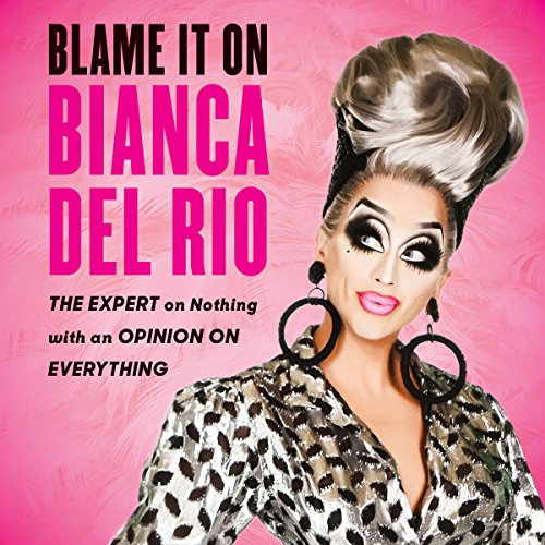 Blame It on Bianca Del Rio audiobook cover art