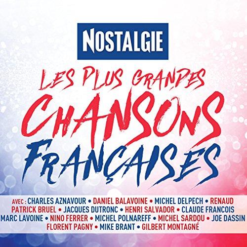 Nostalgie Les Plus Grandes Chansons Françaises