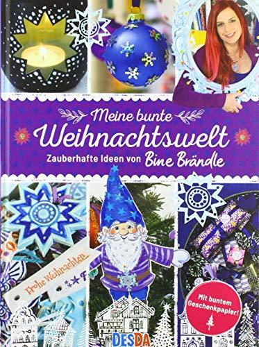 Meine bunte Weihnachtswelt:Zauberhafte Ideen von Bine Brändle