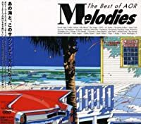 Melodies: the Best of Aor by Melodies: the Best of Aor