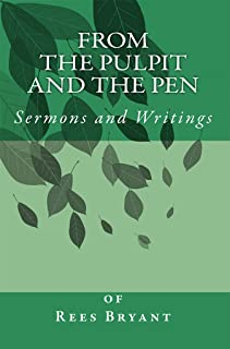 From the Pulpit and the Pen: Sermons and Writings