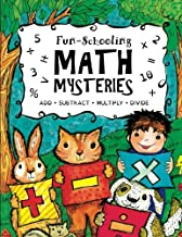 Fun-Schooling Math Mysteries - Add, Subtract, Multiply, Divide: Ages 6-10 Create Your Own Number Stories & Master Your Mat...