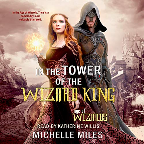 In the Tower of the Wizard King Audiobook By Michelle Miles cover art