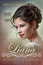 An Agent for Liana: (The Pinkerton Matchmaker Book 63)