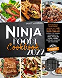 Ninja Foodi Cookbook 2022: Impress Your Family and Friends with 196 Simple, Quick and Delicious Recipes, Suitable to Many Ninja Models. Grill, Air Fry, Crisp, Pressure Cook and Bake at Exhaustion!