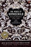 The House of Rothschild: Money's Prophets 1798-1848 - Niall Ferguson