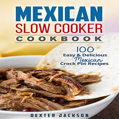 Mexican Slow Cooker Cookbook audiobook cover art