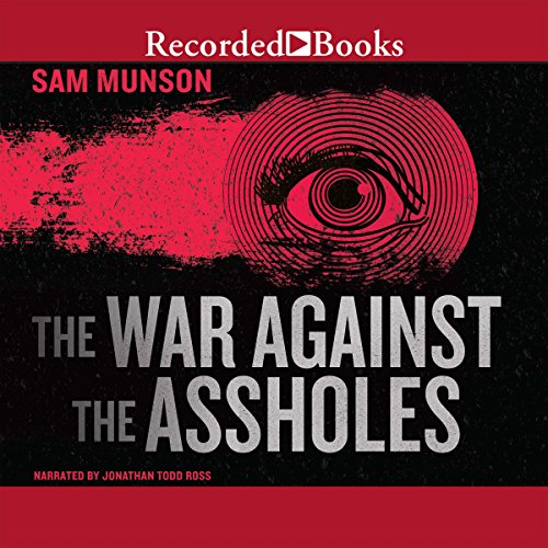 The War Against the Assholes audiobook cover art