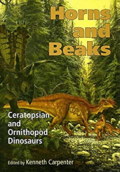Horns and Beaks: Ceratopsian and Ornithopod Dinosaurs (Life of the Past) by [Kenneth Carpenter]
