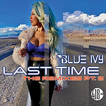 Last Time (The Remixes, Pt. 2)