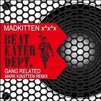 Gang Related Mark K(n)itten Remix