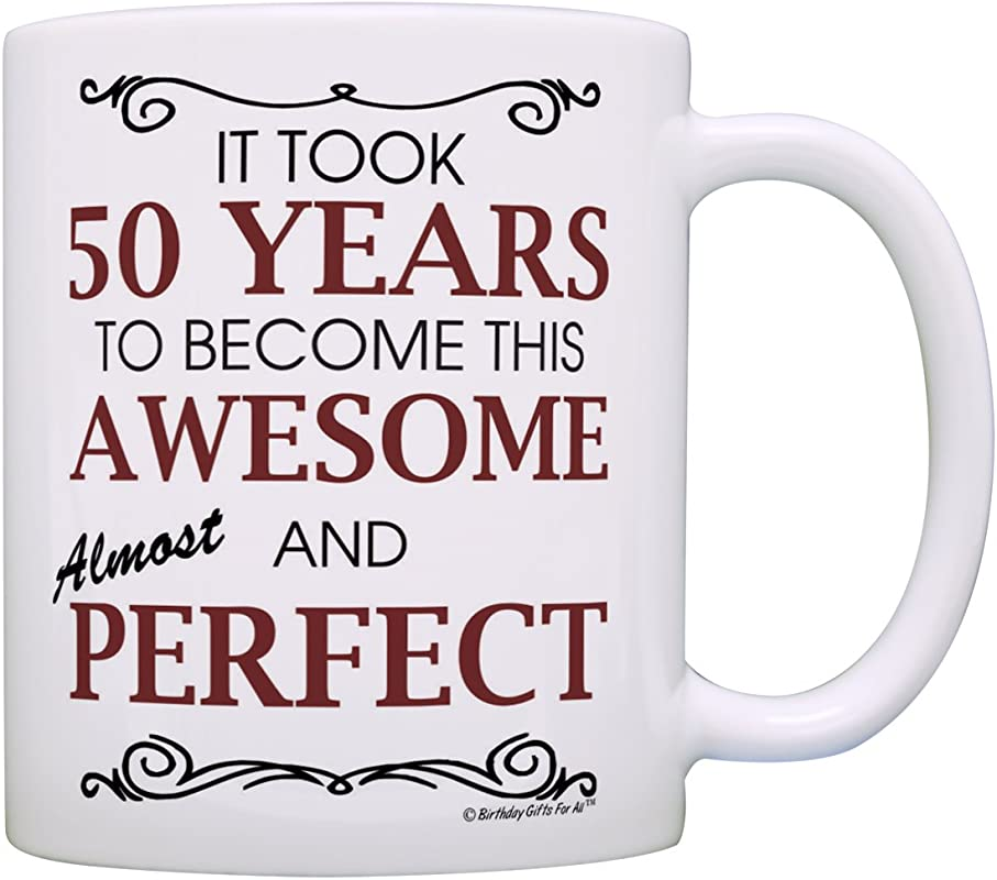 50th Birthday Gifts For All Took 50 Years Awesome Funny Party Gift Coffee Mug Tea Cup White