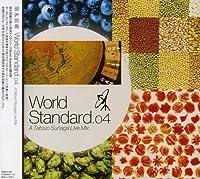 Mix CD World Standard 4 by Tatsuo Sunaga Mix CD World Standard No.4 (2004-10-20)