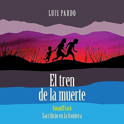 """El Tren de la Muerte,Banda sonora """"Sacrificio en la Frontera"""""""