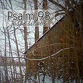 Make a Joyful Noise, Psalm 98