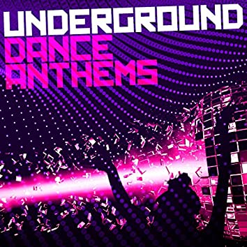 Underground Dance Anthems