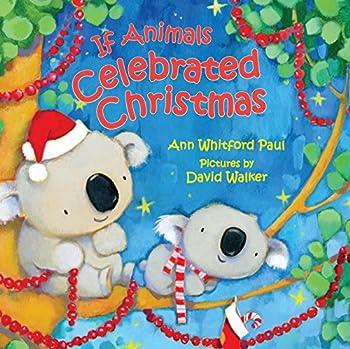If Animals Celebrated Christmas  If Animals Kissed Good Night