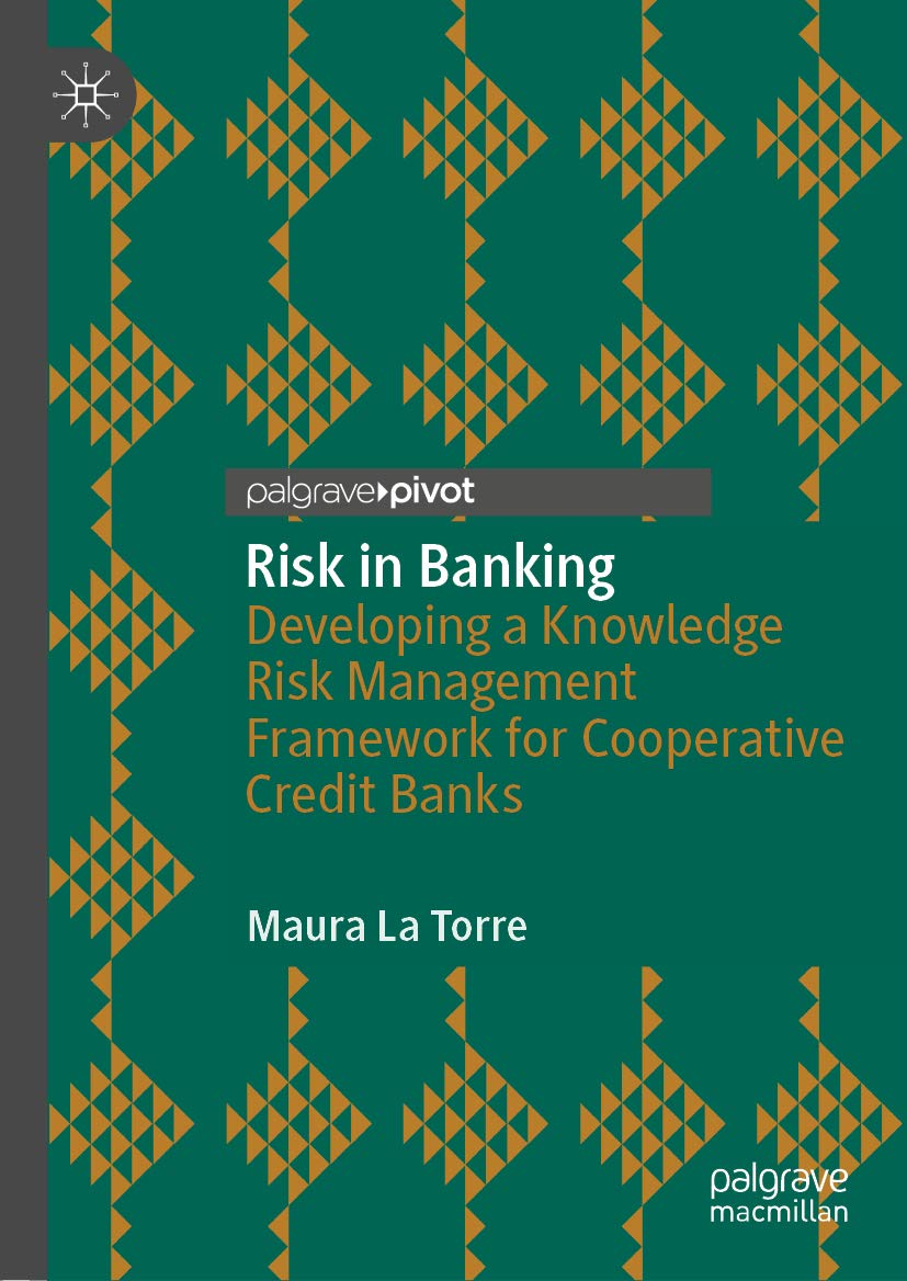Risk in Banking : Developing a Knowledge Risk Management Framework for Cooperative Credit Banks