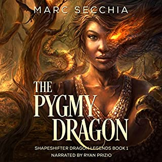 The Pygmy Dragon     Shapeshifter Dragon Legends Book 1              By:                                                                                                                                 Marc Secchia                               Narrated by:                                                                                                                                 Ryan Prizio                      Length: 11 hrs and 55 mins     127 ratings     Overall 4.5