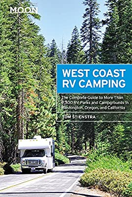 Moon West Coast RV Camping: The Complete Guide to More Than 2,300 RV Parks and Campgrounds in Washington, Oregon, and California (Moon Outdoors) by Moon Travel