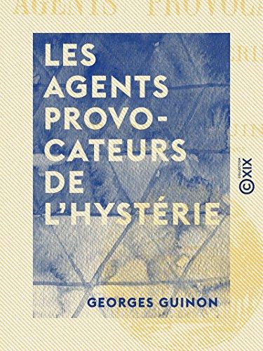 Les Agents provocateurs de l'hystérie (French Edition)