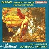 Paul Dukas: Sinfonie C-Dur / Polyeucte