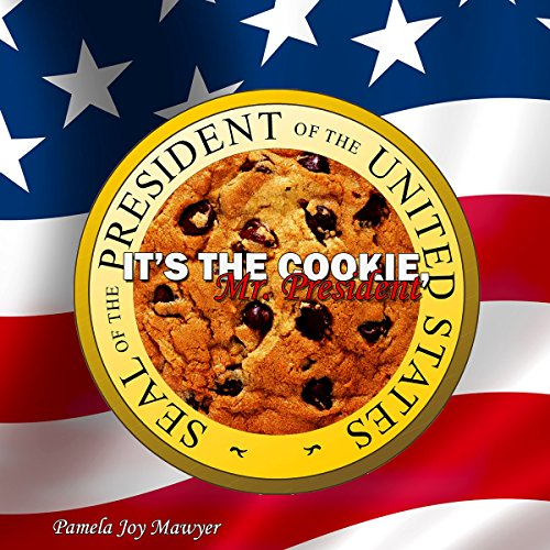 It's the Cookie, Mr. President audiobook cover art
