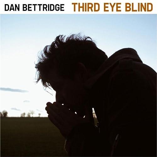Third Eye Blind By Dan Bettridge On Amazon Music Amazon Co Uk