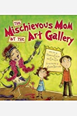 The Mischievous Mom at the Art Gallery Hardcover