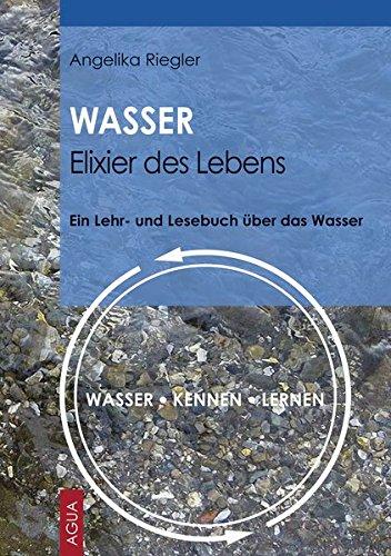 WASSER - Elixier des Lebens: WASSER - KENNEN - LERNEN