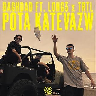Pota Katevazw (feat. Long3 & Trtl)