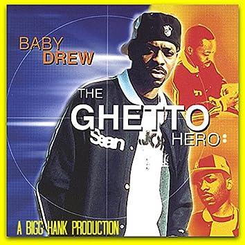 The Ghetto Hero : A Bigg Hank Production