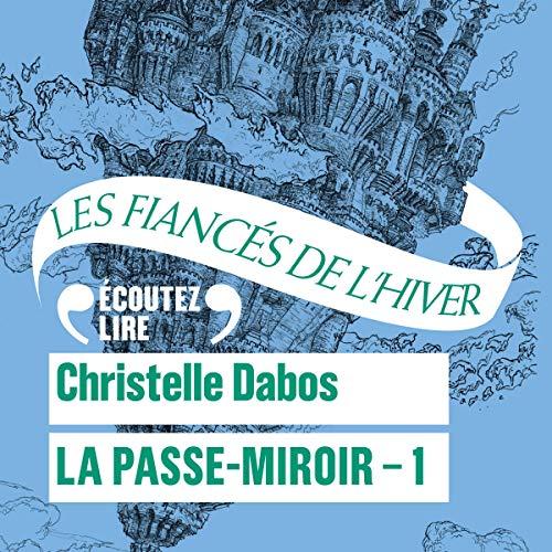 Les Fiancés de l'hiver: La Passe-Miroir 1