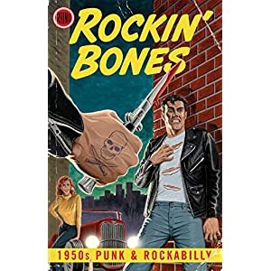 Rockin' Bones: 1950s Punk & Rockabily (4CD)