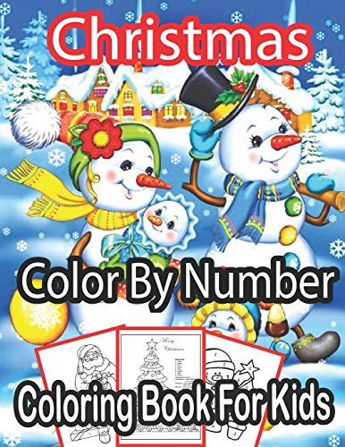 Christmas Color By Number Coloring Book For Kids: Big Christmas Color By...