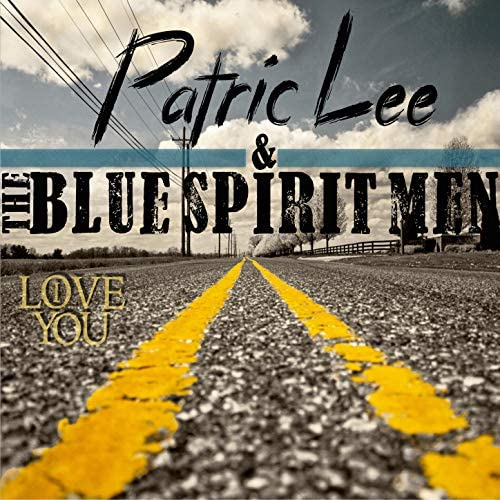 Patric Lee & The Blue Spirit Men