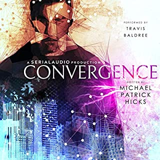 Convergence                   By:                                                                                                                                 Michael Patrick Hicks                               Narrated by:                                                                                                                                 Travis Baldree                      Length: 7 hrs and 49 mins     2 ratings     Overall 5.0