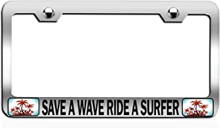 Custom Brother -Save A Wave Ride A Surfer Beach Summer Surf Surfing Chrome Steel Auto SUV License Plate Frame, License Tag Holder