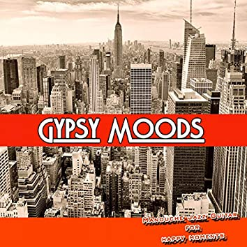 Gypsy Moods: Manouche Jazz Guitar for Happy Moments