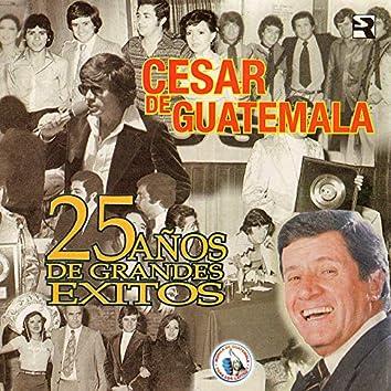 25 Años de Grandes Exitos. Música de Guatemala para los Latinos