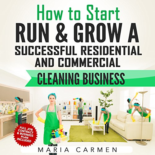 How to Start, Run and Grow a Successful Residential & Commercial Cleaning Busine audiobook cover art