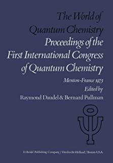 The World of Quantum Chemistry: Proceedings of the First International Congress of Quantum Chemistry held at Menton, Franc...